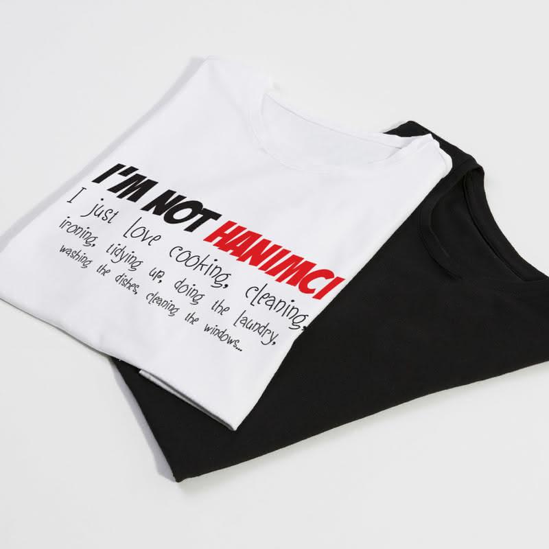 I m Not Hanımcı Esprili Baskılı Tişört