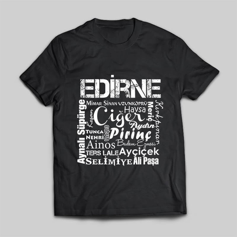 Edirnelilere Özel Baskılı Tişört