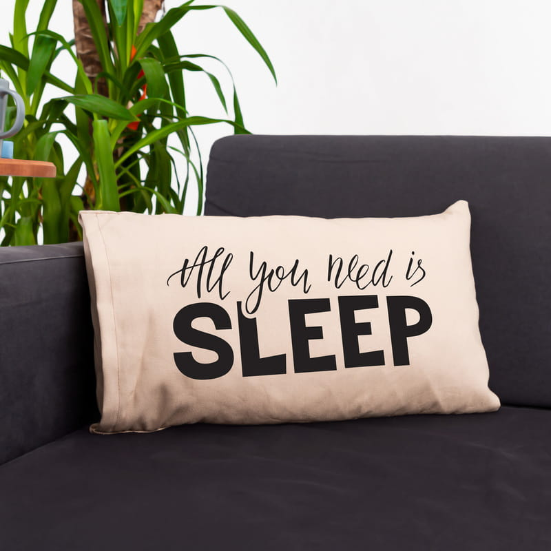 All You Need Is Sleep Baskılı Yastık