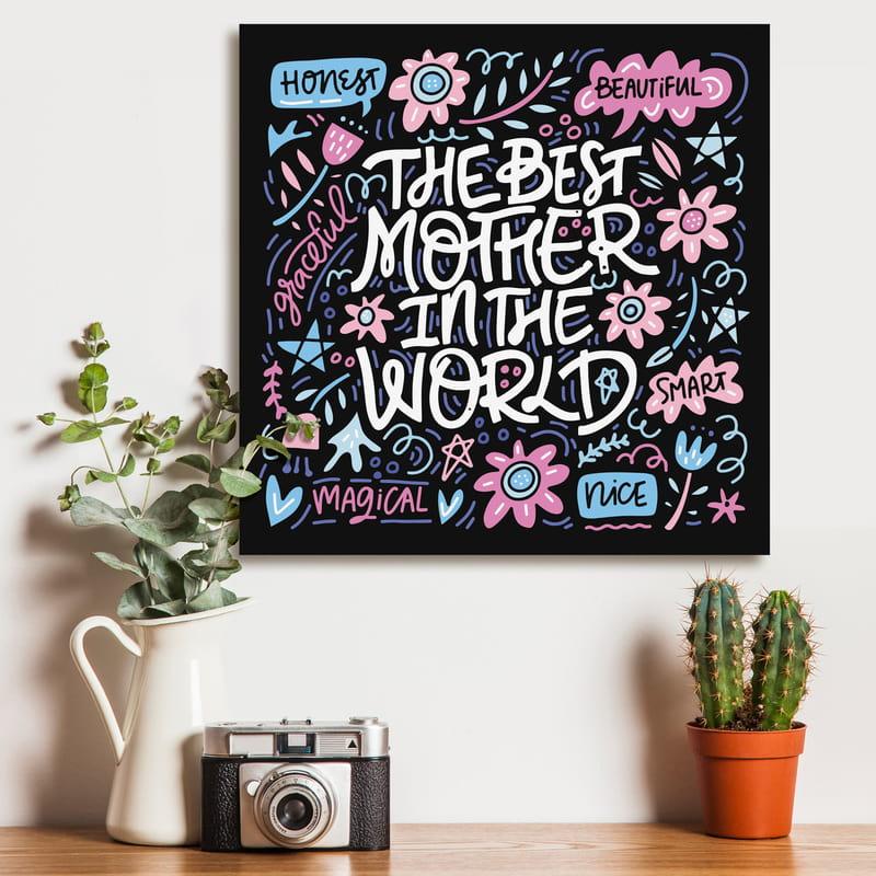 The Best Mother In The World Baskılı Kanvas Tablo 40x40