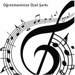 Öğretmeninize Özel Şarkı